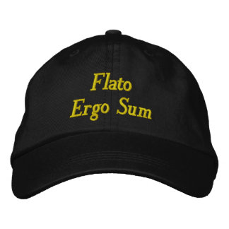 Flato Ergo Sum (I fart, therefore I am) Embroidered Baseball Hat