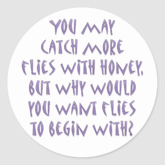 Flattery gets you nowhere classic round sticker