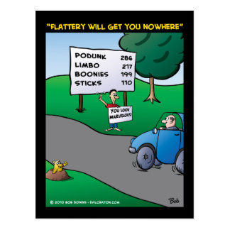 """""""Flattery Will Get You Nowhere"""" Postcard"""