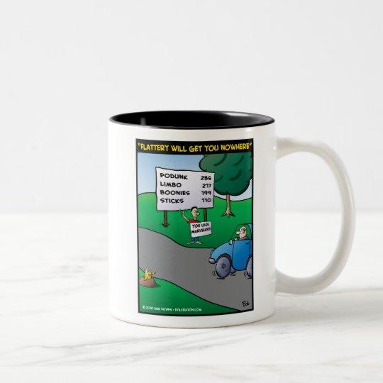 """Flattery Will Get You Nowhere"" Two-Tone Coffee Mug"