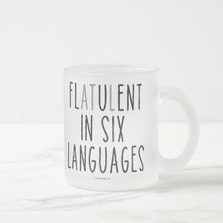 Flatulent In Six Languages Frosted Glass Coffee Mug