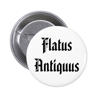 Flatus Antiquus - Old Fart in Latin Pinback Buttons