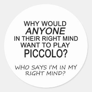 Flautín derecho de la mente etiqueta redonda