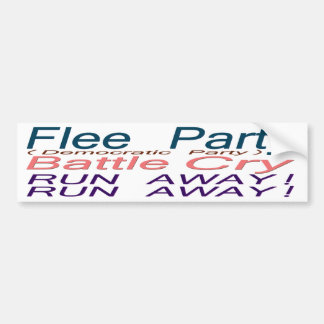 Flee Party (Democratic Party) Battle Cry_RUN AWAY! Bumper Sticker