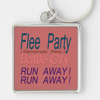 Flee Party (Democratic Party) Battle Cry_RUN AWAY! Keychain