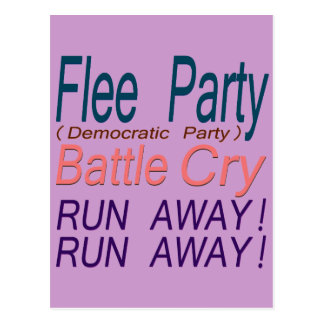 Flee Party (Democratic Party) Battle Cry_RUN AWAY! Postcard