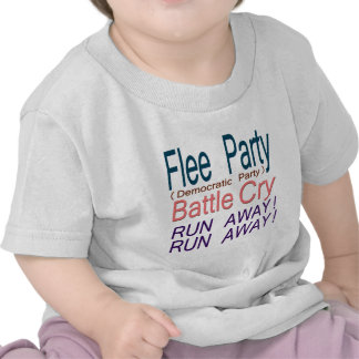 Flee Party (Democratic Party) Battle Cry_RUN AWAY! T-shirts