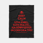 [Skull crossed bones] keep calm and schlemiel, schlimazel, hasenpfeffer incorporated!  Fleece Blanket