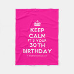 [Crown] keep calm it's your 30th birthday  Fleece Blanket