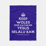 [Crown] keep woles dan katakan yesus selalu baik  Fleece Blanket