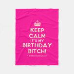 [Crown] keep calm it's my birthday bitch!  Fleece Blanket