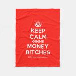 [Crown] keep calm gimme money bitches  Fleece Blanket