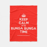 [Crown] keep calm it's bunga bunga time  Fleece Blanket