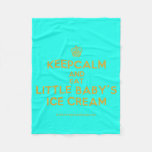 [Cupcake] keepcalm and eat little baby's ice cream  Fleece Blanket