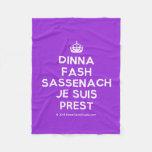 [Crown] dinna fash sassenach je suis prest  Fleece Blanket
