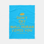 [Two hearts] don't cry coz niall horan loves you  Fleece Blanket