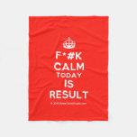 [Crown] f*#k calm today is result  Fleece Blanket