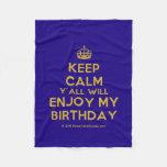 [Crown] keep calm y'all will enjoy my birthday  Fleece Blanket