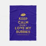 [Two hearts] keep calm cuse i love my bubbies  Fleece Blanket
