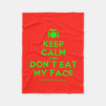 [Cutlery and plate] keep calm and don't eat my face  Fleece Blanket