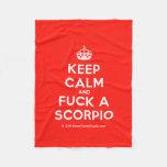 [Crown] keep calm and fuck a scorpio  Fleece Blanket