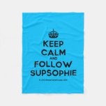 [Crown] keep calm and follow supsophie  Fleece Blanket