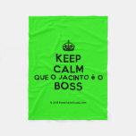 [Crown] keep calm que o jacinto é o boss  Fleece Blanket