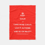 [Crown] keep calm and take more calls, less e actions and be on ready  Fleece Blanket