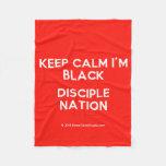keep calm i'm black disciple nation  Fleece Blanket
