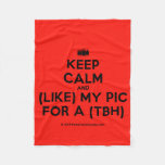 [Camera] keep calm and (like) my pic for a (tbh)  Fleece Blanket