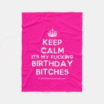 [Crown] keep calm its my fucking birthday bitches  Fleece Blanket