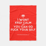 [Crown upside down] i wont keep calm and you can go fuck your self  Fleece Blanket