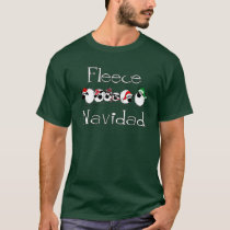 Fleece Navidad Funny Christmas Apparel T-Shirt