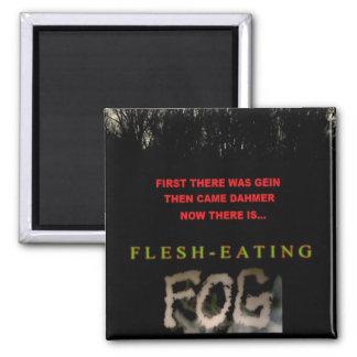 Flesh-eating Fog magnet