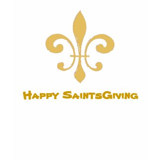 Fleur de Lis Dat, Happy SaintsGiving shirt