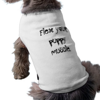 Flex your puppy muscle Doggie Tube Top Shirt