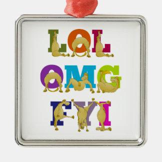 Flexi pony LOL FYI OMG Metal Ornament