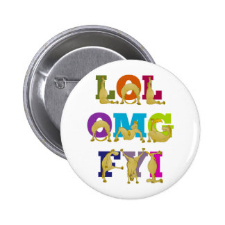 Flexi pony LOL FYI OMG Pinback Button
