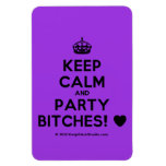 [Crown] keep calm and party bitches! [Love heart]  Flexible magnets