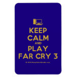 [Computer] keep calm and play far cry 3  Flexible magnets