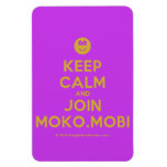 [Smile] keep calm and join moko.mobi  Flexible magnets