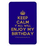 [Crown] keep calm y'all will enjoy my birthday  Flexible magnets