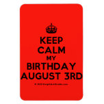 [Crown] keep calm my birthday august 3rd  Flexible magnets