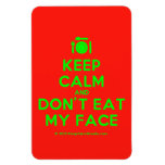 [Cutlery and plate] keep calm and don't eat my face  Flexible magnets