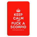 [Crown] keep calm and fuck a scorpio  Flexible magnets
