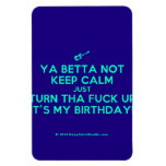 [Electric guitar] ya betta not keep calm just turn tha fuck up it's my birthday!  Flexible magnets