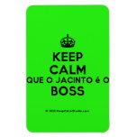[Crown] keep calm que o jacinto é o boss  Flexible magnets
