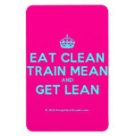 [Crown] eat clean train mean and get lean  Flexible magnets