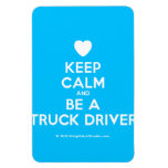 [Love heart] keep calm and be a truck driver  Flexible magnets