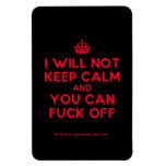 [Crown] i will not keep calm and you can fuck off  Flexible magnets